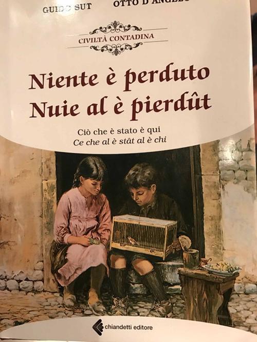 """Copertina del libro """"Niente è perduto / Nuie al è pierdût"""" di Guido Sut e Otto d'Angelo, presentato alla Fondazione Friuli - Udine 21/02/2017"""