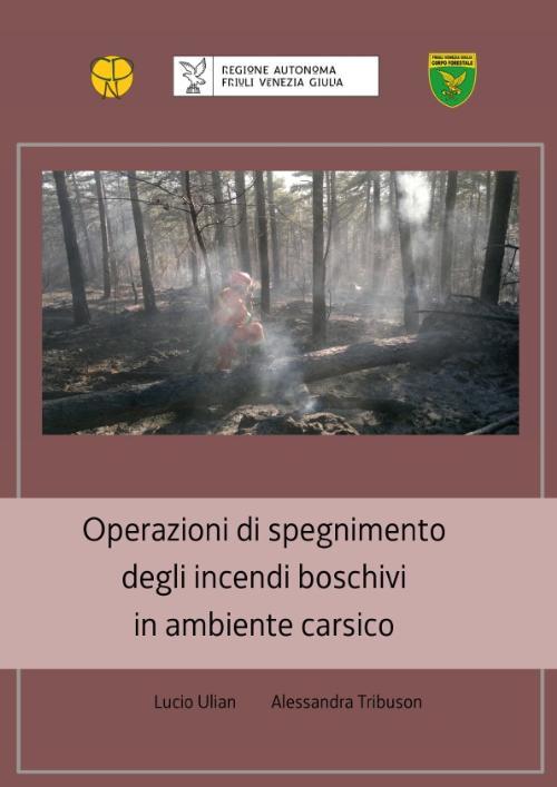 Il manuale regionale sullo spegnimento degli incendi boschivi in in ambiente carsico
